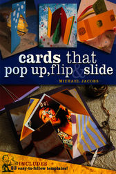 Cards that Pop Up, Flip & Slide by Michael Jacobs