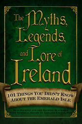 The Myths, Legends, and Lore of Ireland by Blackwell Amy Hackney