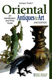 Antique Trader Oriental Antiques & Art by Mark Moran