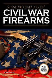 Standard Catalog of Civil War Firearms by John F. Graf