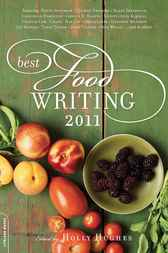 Best Food Writing 2011 by Holly Hughes