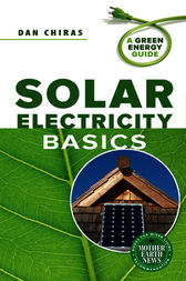 Solar Electricity Basics by Dan Chiras