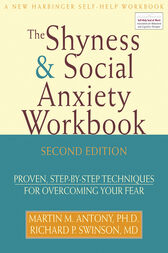 The Shyness and Social Anxiety Workbook by Martin Antony