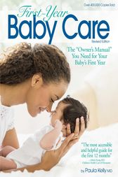 First-Year Baby Care by Paula Kelly