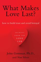 What Makes Love Last? by John Gottman