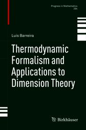 Thermodynamic Formalism and Applications to Dimension Theory by Luis Barreira