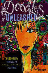 Doodles Unleashed by Traci Bautista