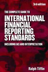 The Complete Guide to International Financial Reporting Standards