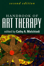 Handbook of Art Therapy, Second Edition by Cathy A. Malchiodi