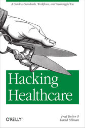 Hacking Healthcare by Fred Trotter