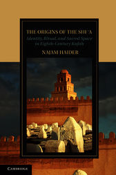 The Origins of the Shī'a by Najam Haider