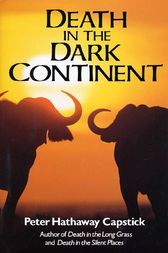 Death in the Dark Continent by Peter Hathaway Capstick