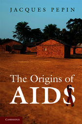 The Origins of AIDS by Jacques Pepin