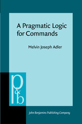 A Pragmatic Logic for Commands by Melvin Joseph Adler