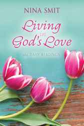 Living in God's Love by Nina Smit