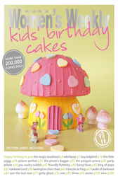 Kids' Birthday Cakes by The Australian Women's Weekly