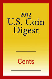 2012 U.S. Coin Digest: Cents by David C. Harper