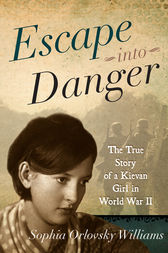 Escape into Danger by Sophia Orlovsky Williams