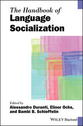 The Handbook of Language Socialization by Alessandro Duranti