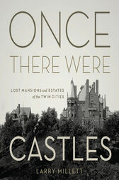Once There Were Castles by Larry Millett