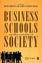 Business Schools and their Contribution to Society by Mette Morsing
