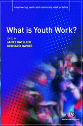 What is Youth Work? by Janet Batsleer
