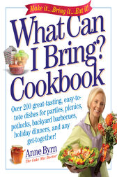 What Can I Bring? Cookbook by Anne Byrn