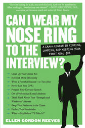 Can I Wear My Nose Ring to the Interview? by Ellen Gordon Reeves
