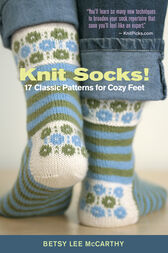 Knit Socks! by Betsy McCarthy