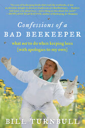 Confessions of a Bad Beekeeper by Bill Turnbull