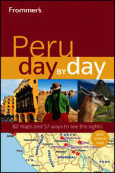 Frommer's® Peru Day by Day by Neil Edward Schlecht