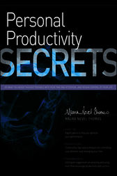 Personal Productivity Secrets by Maura Nevel Thomas