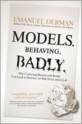 Models. Behaving. Badly. by Emanuel Derman