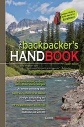 The Backpacker's Handbook, 4th Edition by Chris Townsend