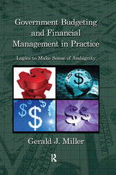 Government Budgeting and Financial Management in Practice by Gerald J. Miller