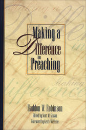 Making a Difference in Preaching by Haddon W. Robinson