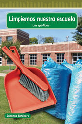 Limpiar nuestra escuela (Cleaning Our School) by Suzanne Barchers