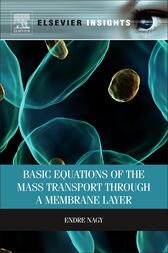 Basic Equations of the Mass Transport through a Membrane Layer by Endre Nagy