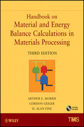 Handbook on Material and Energy Balance Calculations in Material Processing by Arthur E. Morris