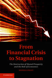From Financial Crisis to Stagnation by Thomas I. Palley