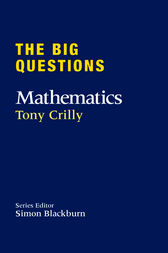 The Big Questions: Mathematics by Tony Crilly