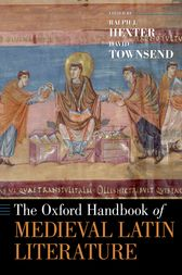 The Oxford Handbook of Medieval Latin Literature by Ralph Hexter