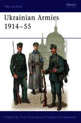 Ukrainian Armies 1914-55 by Peter Abbott