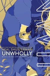UnWholly by Neal Shusterman