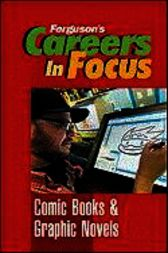 Careers in Focus: Comic Books and Graphic Novels by Ferguson