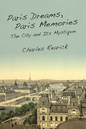 Paris Dreams, Paris Memories by Charles Rearick