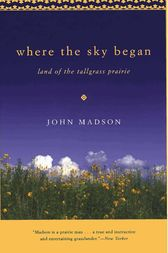 Where The Sky Began by John Madson
