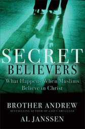 Secret Believers by Brother Andrew;  Al Janssen