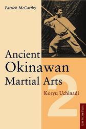 Ancient Okinawan Martial Arts by Patrick McCarthy