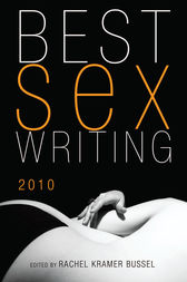 Best Sex Writing 2010 by Rachel Kramer Bussel